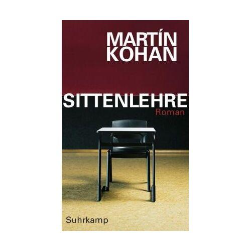 Martin Kohan - Sittenlehre: Roman - Preis vom 12.06.2021 04:48:00 h