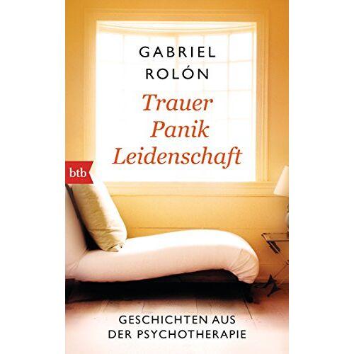 Gabriel Rolón - Trauer, Panik, Leidenschaft: Geschichten aus der Psychotherapie - Preis vom 19.06.2021 04:48:54 h
