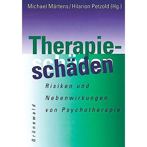 Michael Martens - Therapieschäden: Risiken und Nebenwirkungen von Psychotherapie - Preis vom 30.07.2021 04:46:10 h
