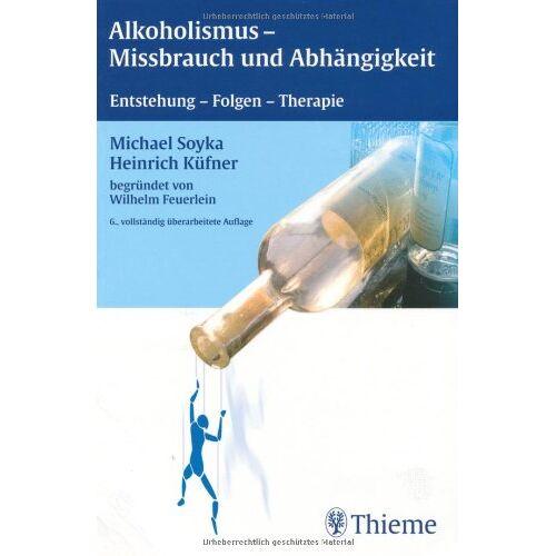 Michael Soyka - Alkoholismus, Mißbrauch und Abhängigkeit: Entstehung, Folgen, Therapie - Preis vom 01.08.2021 04:46:09 h
