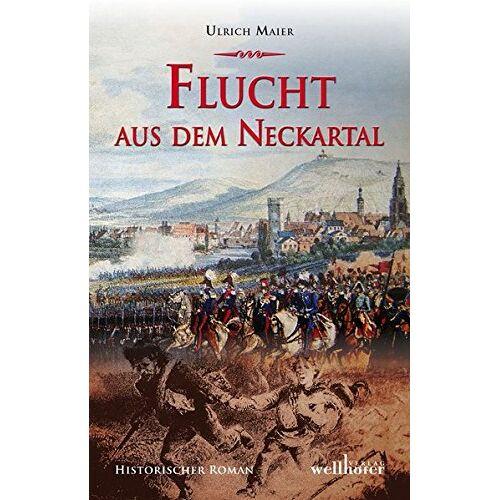 Ulrich Maier - Flucht aus dem Neckartal - Preis vom 16.06.2021 04:47:02 h