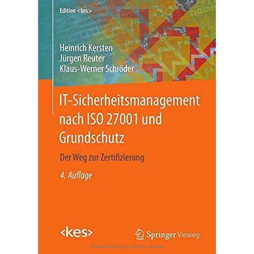 Heinrich Kersten - IT-Sicherheitsmanagement nach ISO 27001 und Grundschutz: Der Weg zur Zertifizierung (Edition kes) - Preis vom 16.06.2021 04:47:02 h