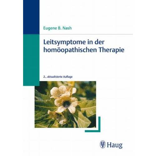 Nash, Eugene B. - Leitsymptome in der homöopathischen Therapie - Preis vom 13.09.2021 05:00:26 h