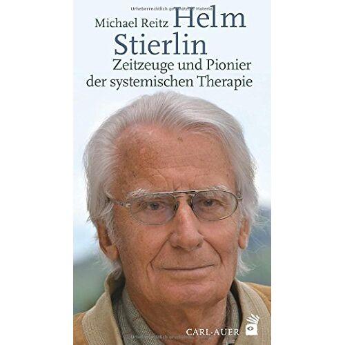 Michael Reitz - Helm Stierlin - Zeitzeuge und Pionier der systemischen Therapie - Preis vom 01.08.2021 04:46:09 h