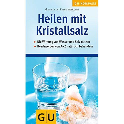 Gabriele Zimmermann - Heilen mit Kristallsalz. GU Gesundheits-Kompasse (GU Kompass Gesundheit) - Preis vom 31.07.2021 04:48:47 h