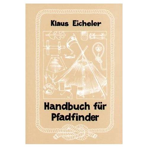 Klaus Eicheler - Handbuch für Pfadfinder - Preis vom 12.10.2021 04:55:55 h