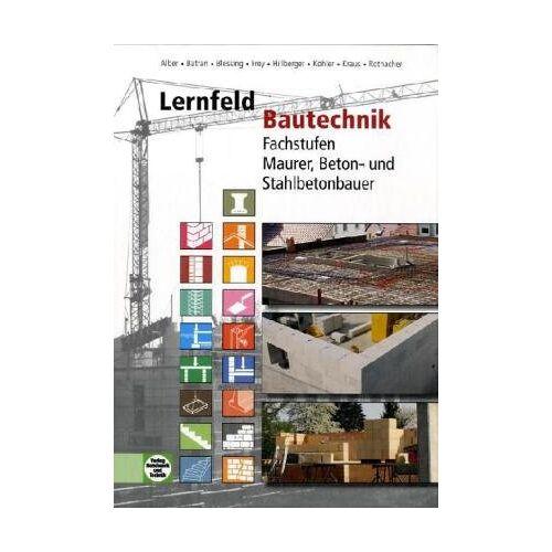 Christa Alber - Lernfeld Bautechnik: Fachstufen Maurer, Beton- und Stahlbetonbauer - Preis vom 22.06.2021 04:48:15 h