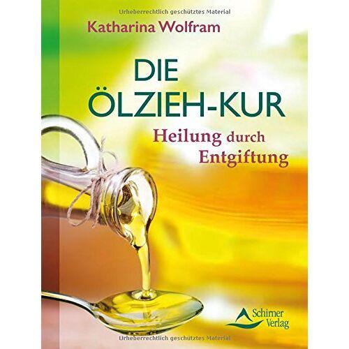 Katharina Wolfram - Die Ölzieh-Kur: Heilung durch Entgiftung - Preis vom 12.10.2021 04:55:55 h