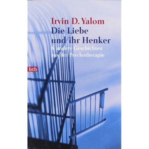 Yalom, Irvin D. - Die Liebe und ihr Henker & andere Geschichten aus der Psychotherapie - Preis vom 19.06.2021 04:48:54 h