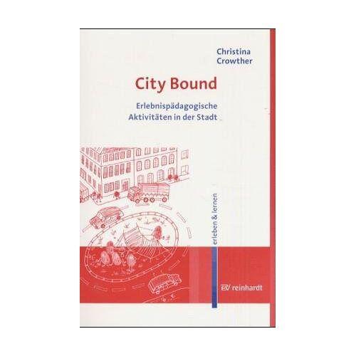 Christina Crowther - City Bound: Erlebnispädagogische Aktivitäten in der Stadt - Preis vom 17.06.2021 04:48:08 h