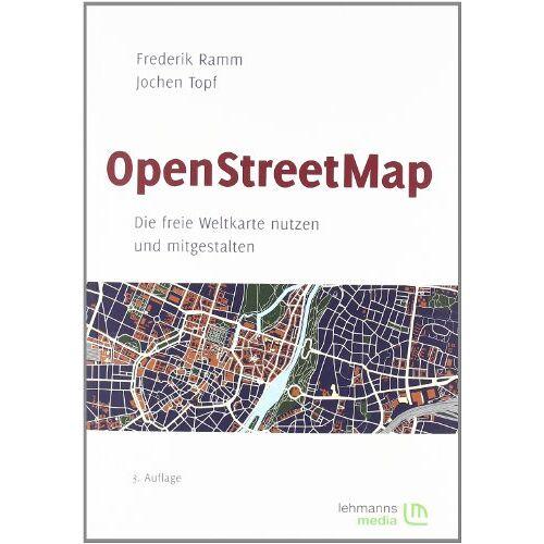 Frederik Ramm - OpenStreetMap: Die freie Weltkarte nutzen und mitgestalten - Preis vom 03.05.2021 04:57:00 h