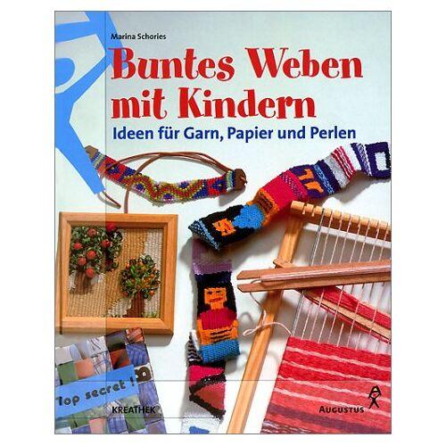 Marina Schories - Buntes Weben mit Kindern. Ideen für Garn, Papier und Perlen - Preis vom 21.06.2021 04:48:19 h