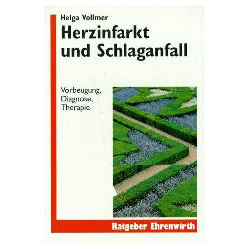 Helga Vollmer - Herzinfarkt und Schlaganfall. Vorbeugung, Diagnose, Therapie. - Preis vom 03.05.2021 04:57:00 h