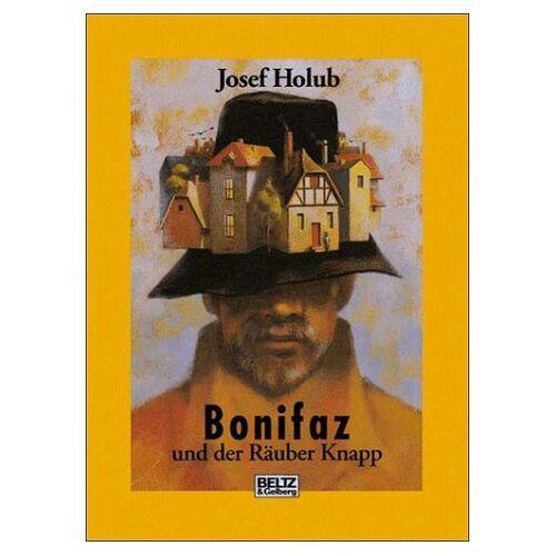 Josef Holub - Bonifaz und der Räuber Knapp. ( Ab 12 J.) - Preis vom 13.06.2021 04:45:58 h