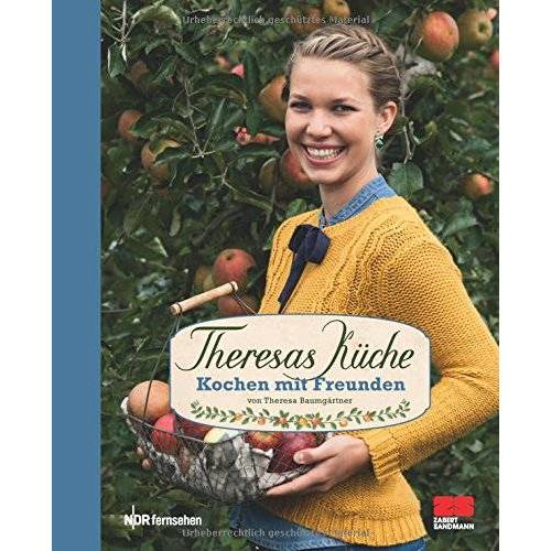 Theresa Baumgärtner - Theresas Küche - Kochen mit Freunden - Preis vom 11.06.2021 04:46:58 h
