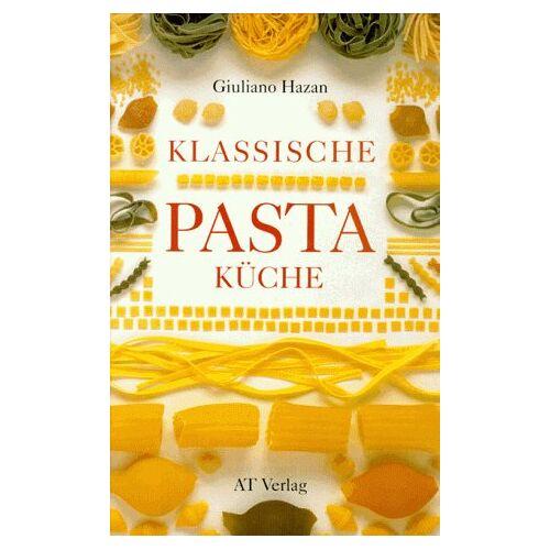 Giuliano Hazan - Klassische Pastaküche - Preis vom 15.06.2021 04:47:52 h