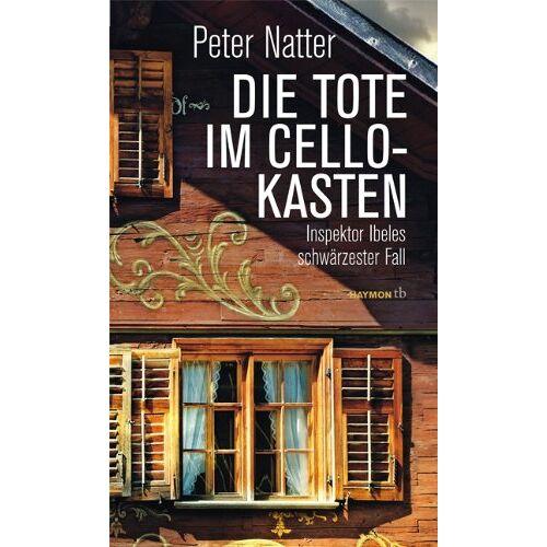 Peter Natter - Die Tote im Cellokasten: Inspektor Ibeles schwärzester Fall - Preis vom 10.09.2021 04:52:31 h