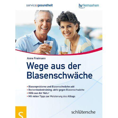 Anne Freimann - Wege aus der Blasenschwäche - Preis vom 22.06.2021 04:48:15 h