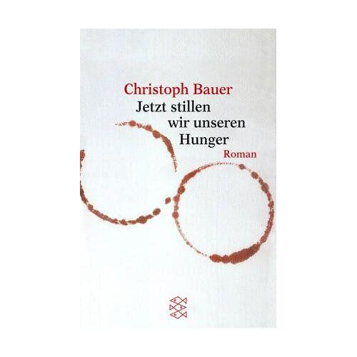 Christoph Bauer - Jetzt stillen wir unseren Hunger - Preis vom 09.06.2021 04:47:15 h
