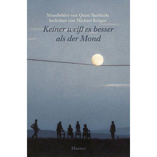Michael Krüger - Keiner weiss es besser als der Mond - Preis vom 22.06.2021 04:48:15 h