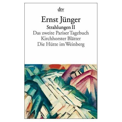 Ernst Jünger - Strahlungen II - Preis vom 11.06.2021 04:46:58 h