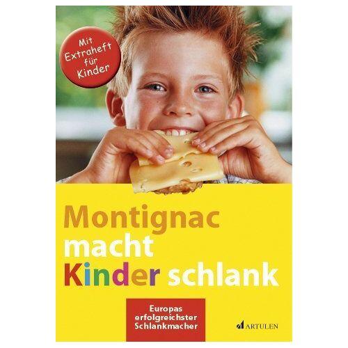Michel Montignac - Montignac macht Kinder schlank - Preis vom 17.06.2021 04:48:08 h