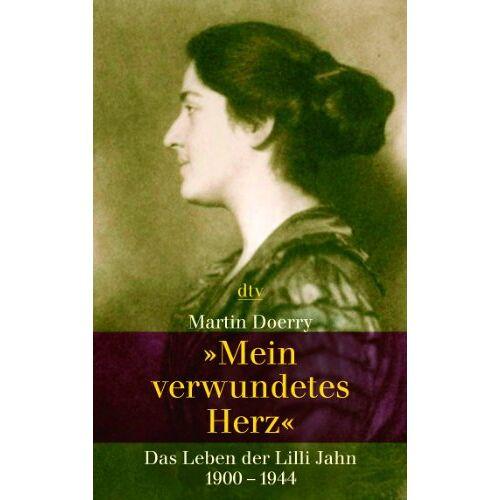Martin Doerry - Mein verwundetes Herz: Das Leben der Lilli Jahn. 1900 - 1944 - Preis vom 15.10.2021 04:56:39 h