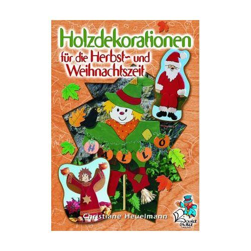 Christiane Heuelmann - Holzdekorationen für die Herbst- und Weihnachtszeit - Preis vom 11.06.2021 04:46:58 h