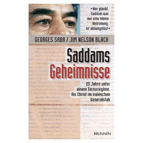 Georges Sada - Saddams Geheimnisse. 25 Jahre unter einem Terrorregime. Als Christ im irakischen Generalstab - Preis vom 09.06.2021 04:47:15 h