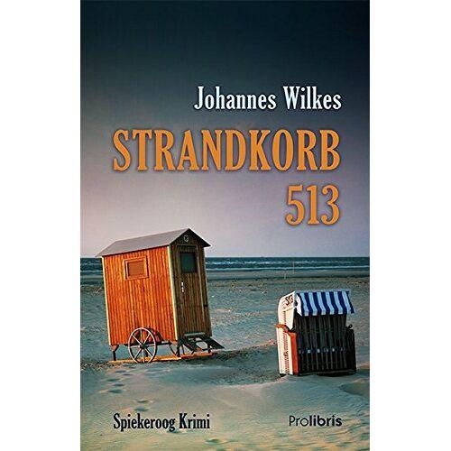 Johannes Wilkes - Strandkorb 513: Spiekeroog Krimi - Preis vom 23.07.2021 04:48:01 h