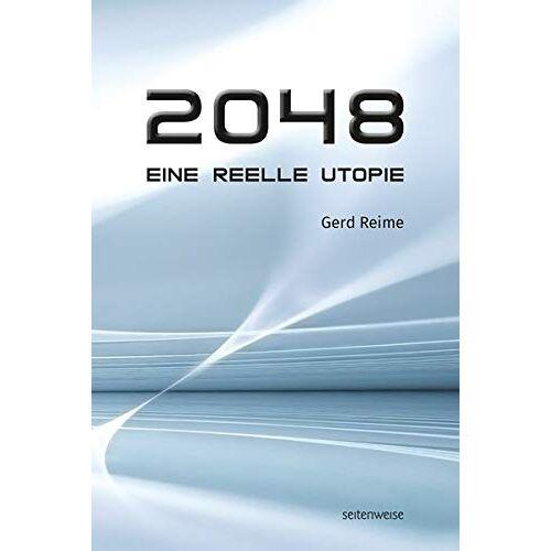 Gerd Reime - 2048: Eine reelle Utopie - Preis vom 18.06.2021 04:47:54 h
