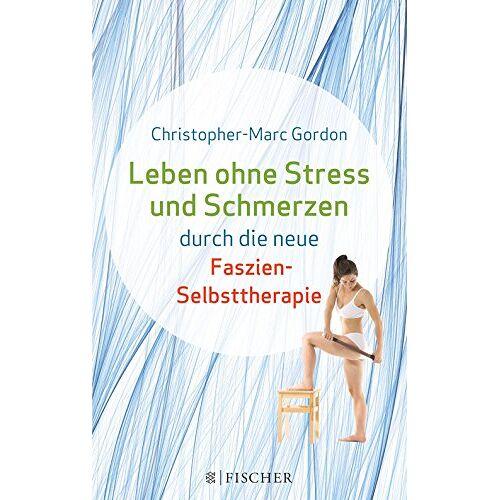 Marc Leben ohne Stress und Schmerzen durch die neue Faszien-Selbsttherapie (Fischer Paperback) - Preis vom 24.07.2021 04:46:39 h