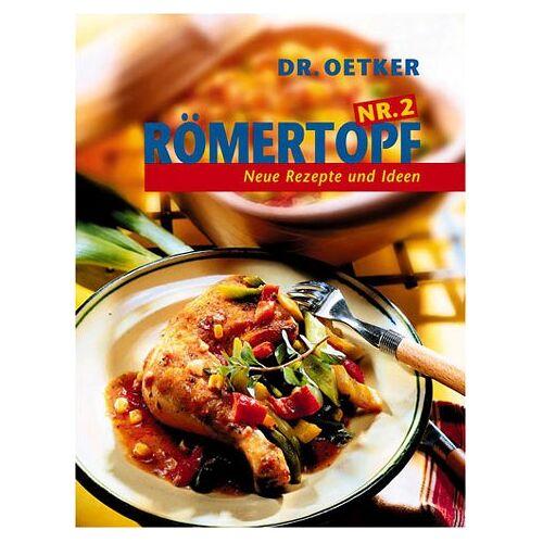 Dr. Oetker - Römertopf, Nr.2, Neue Rezepte und Ideen - Preis vom 13.06.2021 04:45:58 h