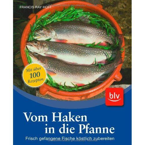 Hoff, Francis Ray - Vom Haken in die Pfanne - Preis vom 19.06.2021 04:48:54 h