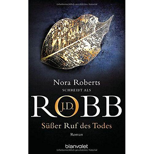 Robb, J. D. - Süßer Ruf des Todes (Reihenfolge der Eve Dallas-Krimis, Band 29) - Preis vom 13.06.2021 04:45:58 h