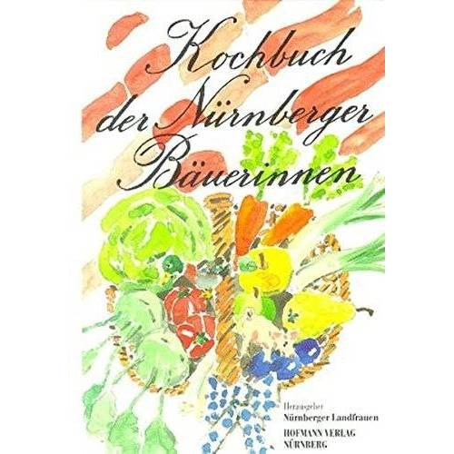 Nürnberger Landfrauen - Kochbuch der Nürnberger Bäuerinnen - Preis vom 17.06.2021 04:48:08 h