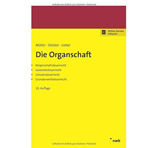 Thomas Müller - Die Organschaft: Körperschaftsteuerrecht, Gewerbesteuerrecht, Umsatzsteuerrecht, Grunderwerbsteuerrecht. - Preis vom 17.05.2021 04:44:08 h