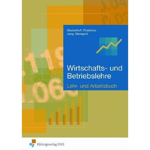 Willi Dieckerhoff - Wirtschafts- und Betriebslehre. Lehr- und Arbeitsbuch: Lehr- und Arbeitsbuch Arbeitsbuch - Preis vom 30.07.2021 04:46:10 h