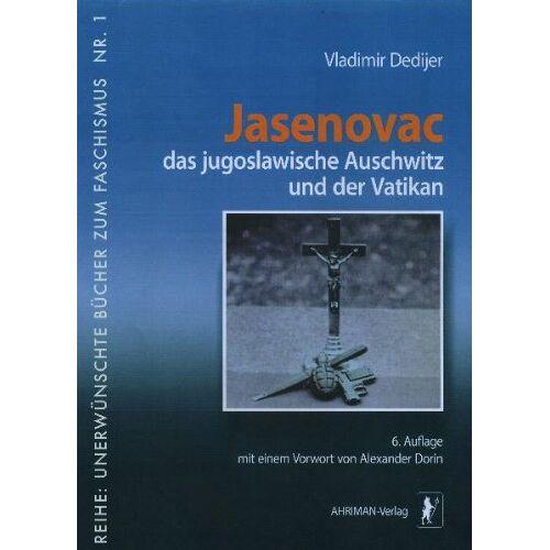 Vladimir Dedijer - Jasenovac, das jugoslawische Auschwitz und der Vatikan - Preis vom 18.06.2021 04:47:54 h