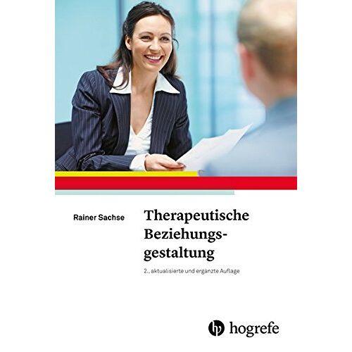 Rainer Sachse - Therapeutische Beziehungsgestaltung - Preis vom 01.08.2021 04:46:09 h