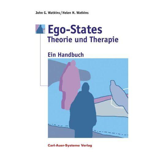 Watkins, Helen H. - Ego-States - Theorie und Therapie: Ein Handbuch - Preis vom 12.10.2021 04:55:55 h