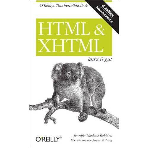 Jennifer Niederst Robbins - HTML & XHTML - kurz & gut - Preis vom 19.06.2021 04:48:54 h