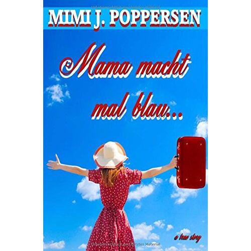 Poppersen, Mimi J. - Mama macht mal blau - Preis vom 21.06.2021 04:48:19 h