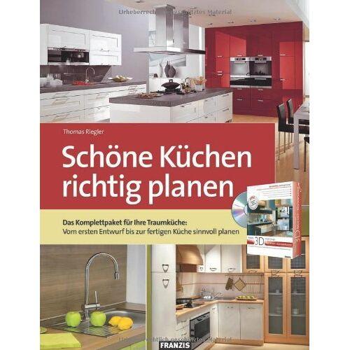 Thomas Riegler - Schöne Küchen richtig planen: Das Komplettpaket für Ihre Traumküche: Vom ersten Entwurf bis zur fertigen Küche sinnvoll planen - Preis vom 11.06.2021 04:46:58 h