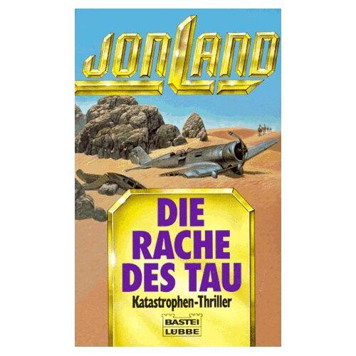 Jon Land - Die Rache des Tau. Katastrophen- Thriller. - Preis vom 19.06.2021 04:48:54 h