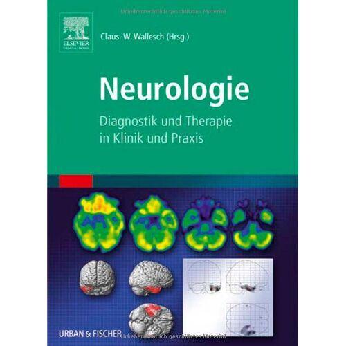 Claus-Werner Wallesch - Neurologie: Diagnostik und Therapie in Klinik und Praxis - Preis vom 29.07.2021 04:48:49 h