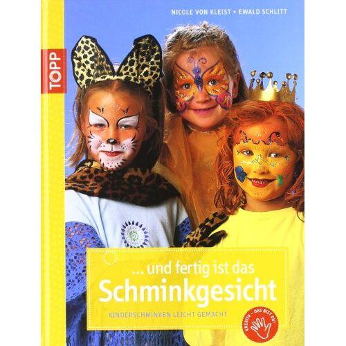 Kleist, Nicole von - Fertig ist das Schminkgesicht: Kinderschminken leicht gemacht - Preis vom 13.06.2021 04:45:58 h