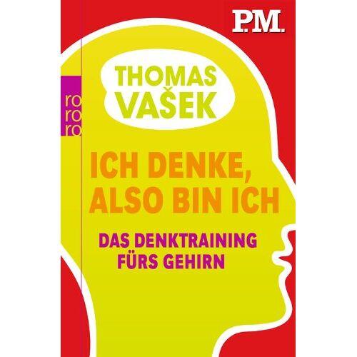 Thomas Vasek - Ich denke, also bin ich: Das Denktraining fürs Gehirn - Preis vom 09.06.2021 04:47:15 h