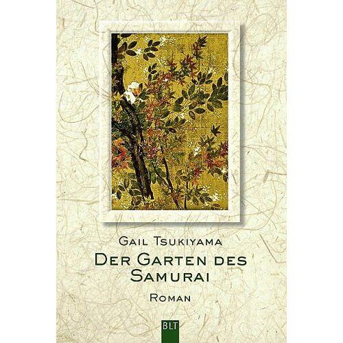 Gail Tsukiyama - Der Garten des Samurai - Preis vom 23.09.2021 04:56:55 h