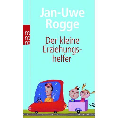 Jan-Uwe Rogge - Der kleine Erziehungshelfer - Preis vom 21.06.2021 04:48:19 h